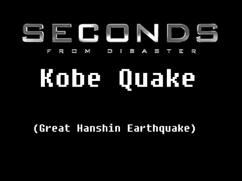 Seconds From Disaster: Kobe Earthquake