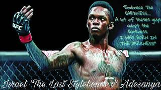 "Israel Adesanya ""Embrace The Darkness"""