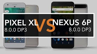 Pixel XL vs Nexus 6P (8.0.0 DP3 vs 8.0.0 DP3)