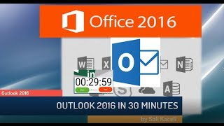 Outlook 2016 in 30 Minutes - Just Right for your New Job Application