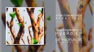 ATRACT021 - Dew Town Mayor - HyoRo EP - De Profundis (Original Mix)
