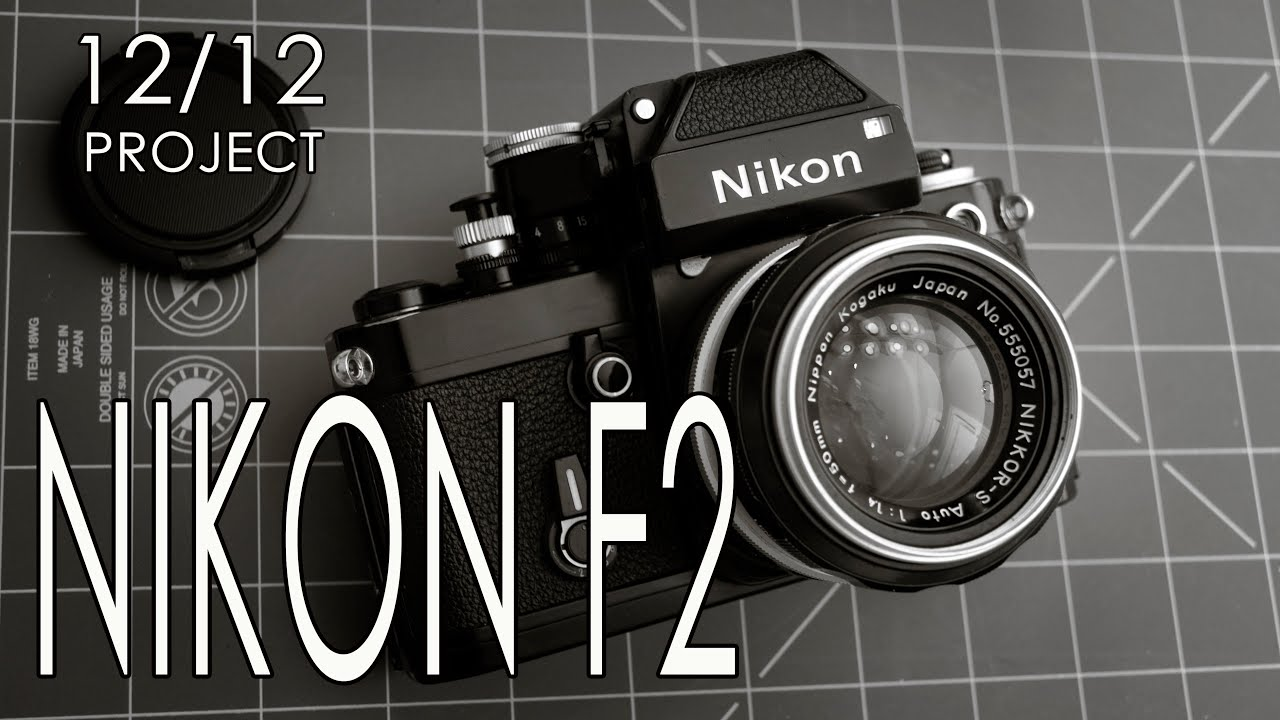 Nikon F2 - May of The 12 Months 12 Cameras Project - YouTube