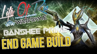 End Game Banshee Prime build|How To Be a GREAT banshee| WARFRAME