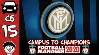 FM20 Campus to Champions C6 E15 Liverpool FC INTER MILAN Football Manager 2020