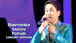 Bunyodbek Saidov Popuri Concert Version