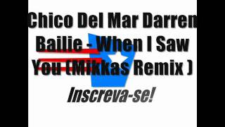 Chico Del Mar Darren Bailie - When I Saw You (Mikkas Remix)[Increva-se!]