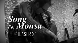 Kamal Musallam - Song For Mousa (Official Music Video) [TEASER 2]