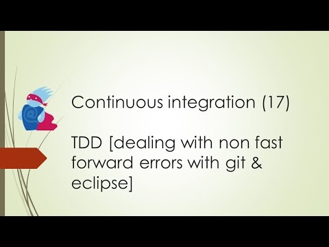 Continuous Integration 17 - TDD [dealing with non fast forward errors with git & eclipse]