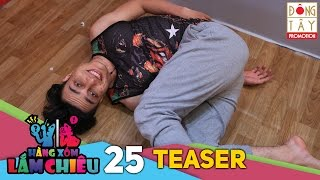 hang xom lam chieu  tap 25 - teaser