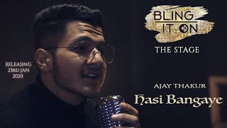 Hasi ban gaye | Ajay Thakur | Bling it on | The stage | Bollywood cover 2019 | Blingstudios