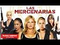Las Mercenarias - Pelicula de Accion Completa En Español