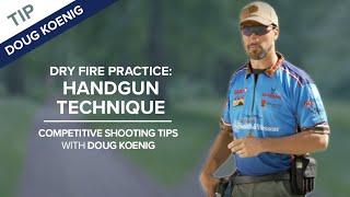 Video Dry Fire Practice: Handgun Technique - Competitive Shooting Tips with Doug Koenig download MP3, 3GP, MP4, WEBM, AVI, FLV Juli 2018