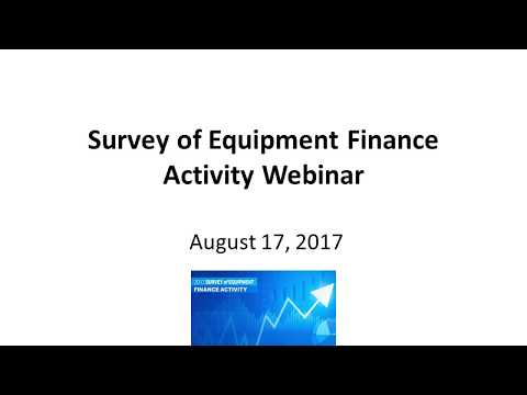 2017 Survey of Equipment Finance Activity (SEFA) Webinar