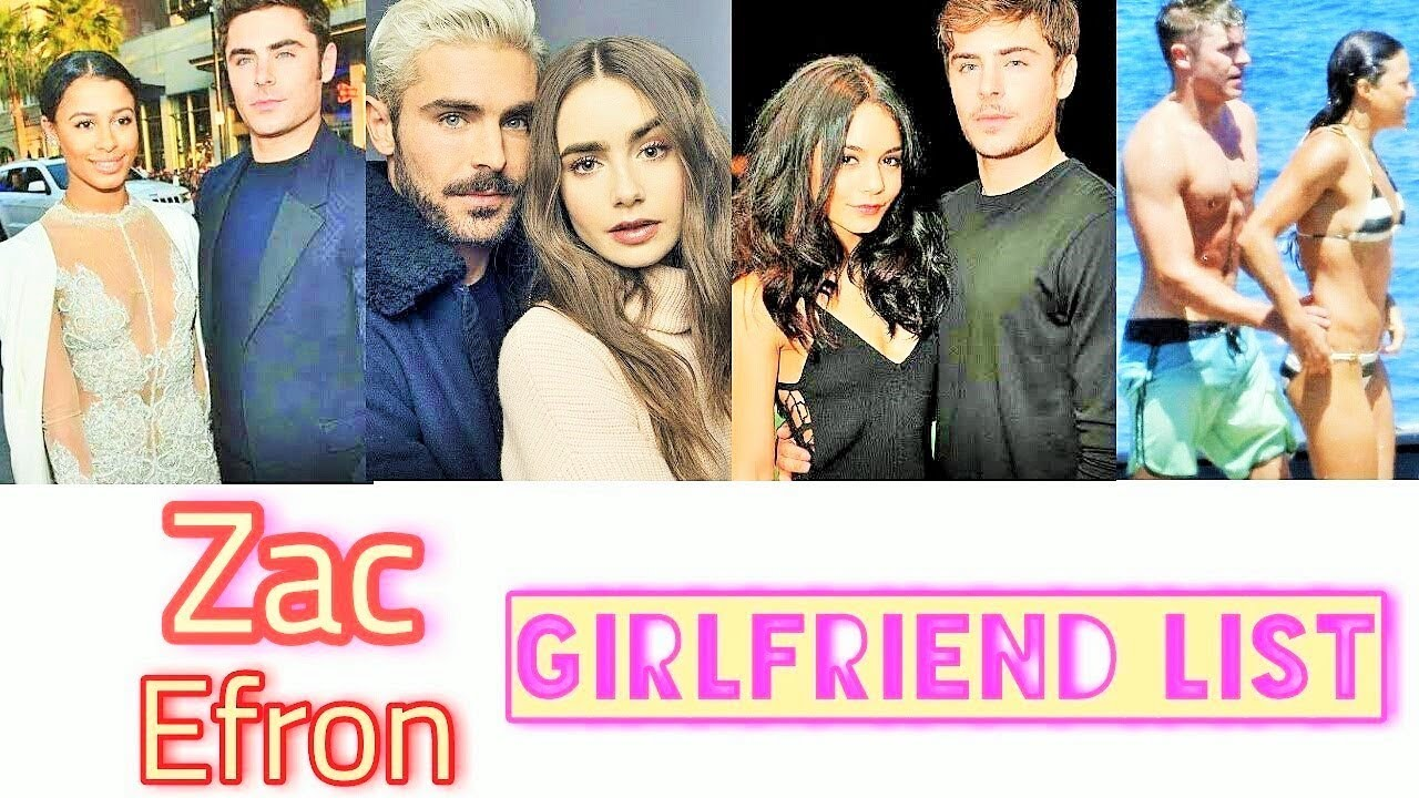 Zac efron girlfriend list