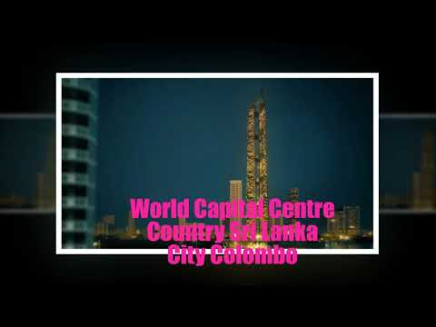 World capital center-117 Floors-Colombo-Srilanka