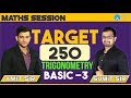 TARGET -250 Trigonometry Basic-3 | Maths | Amit Sir