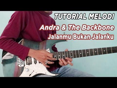Tutorial Melodi (ANDRA & THE BACKBONE - JALANMU BUKAN JALANKU) Detail