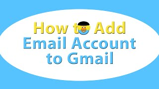 How to add and forward an email address to your gmail account