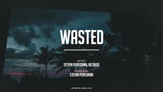 Steven Peregrina Wasted feat. Because.mp3