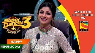Super Dancer - Chapter 3 | Ep 9 | Republic Day With The Super Twelve | 26th January, 2019