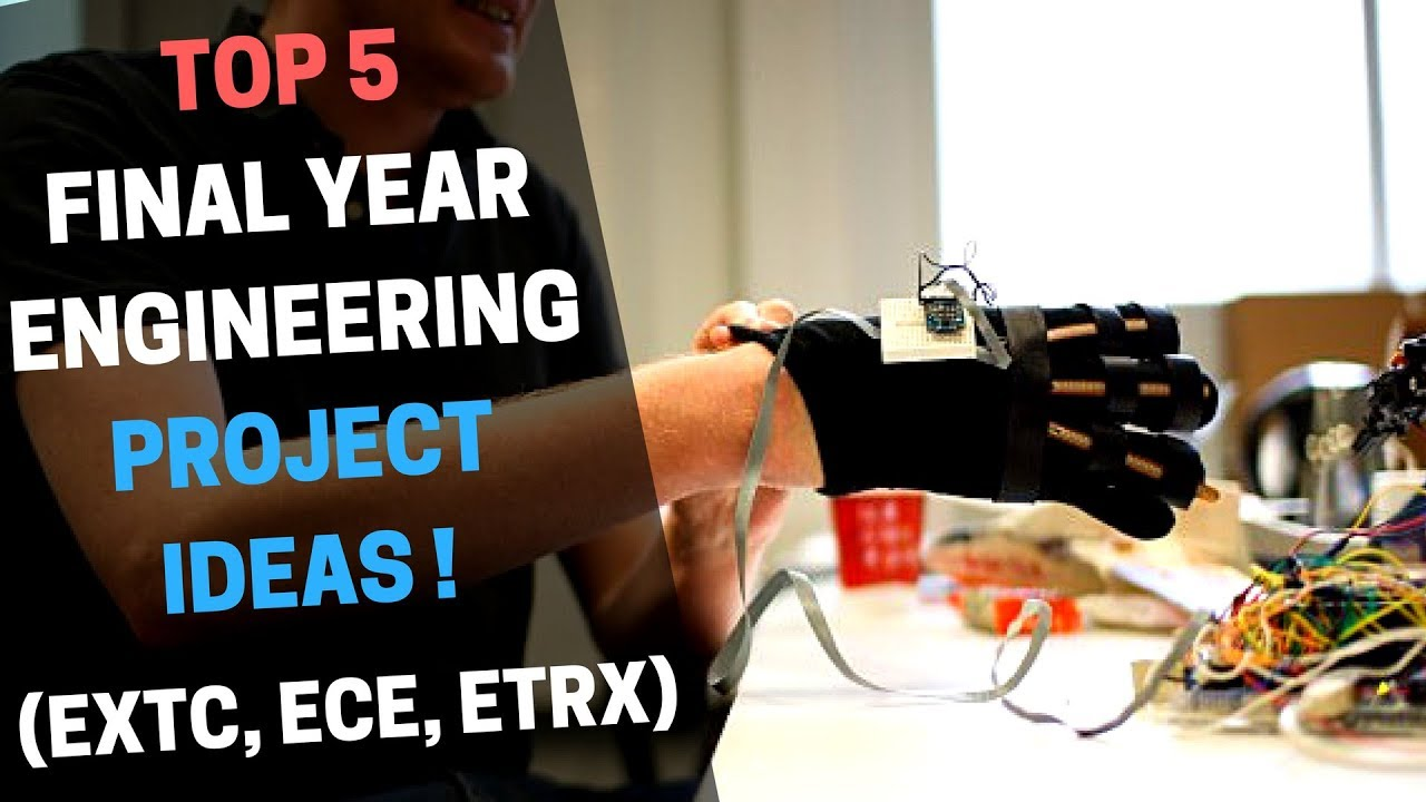 Top 5 Final Year Engineering Project   2017 (ECE, EXTC, ETRX