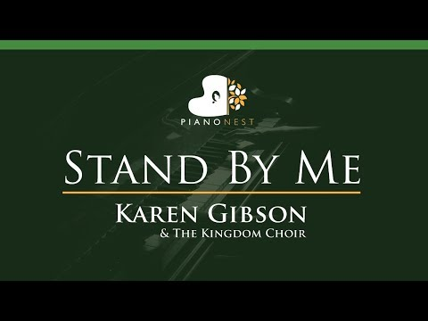 Karen Gibson & The Kingdom Choir - Stand By Me - Ben E King - LOWER Key (Piano Karaoke / Sing Along)