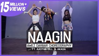 Naagin Song | Awez Darbar Choreography Ft. Aastha Gill & Akasa