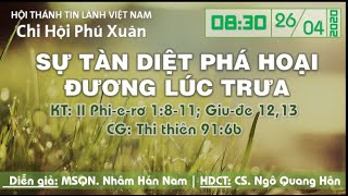 HTTL PHÚ XUÂN - Chương trình thờ phượng Chúa - 26/04/2020