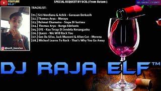GURAUAN BERKASIH VS MERAYU THOMAS ARYA REMIX 2019 DJ RAJA ELF™ BATAM ISLAND (Req From Batam)