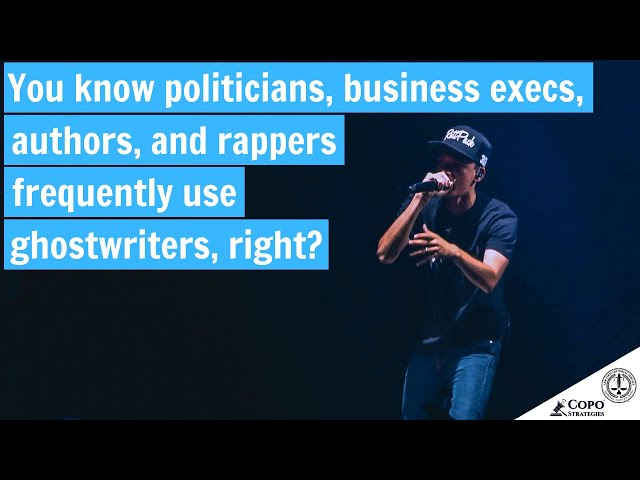 Politicians, business executives, U.S. presidents, authors, and rappers use ghostwriters