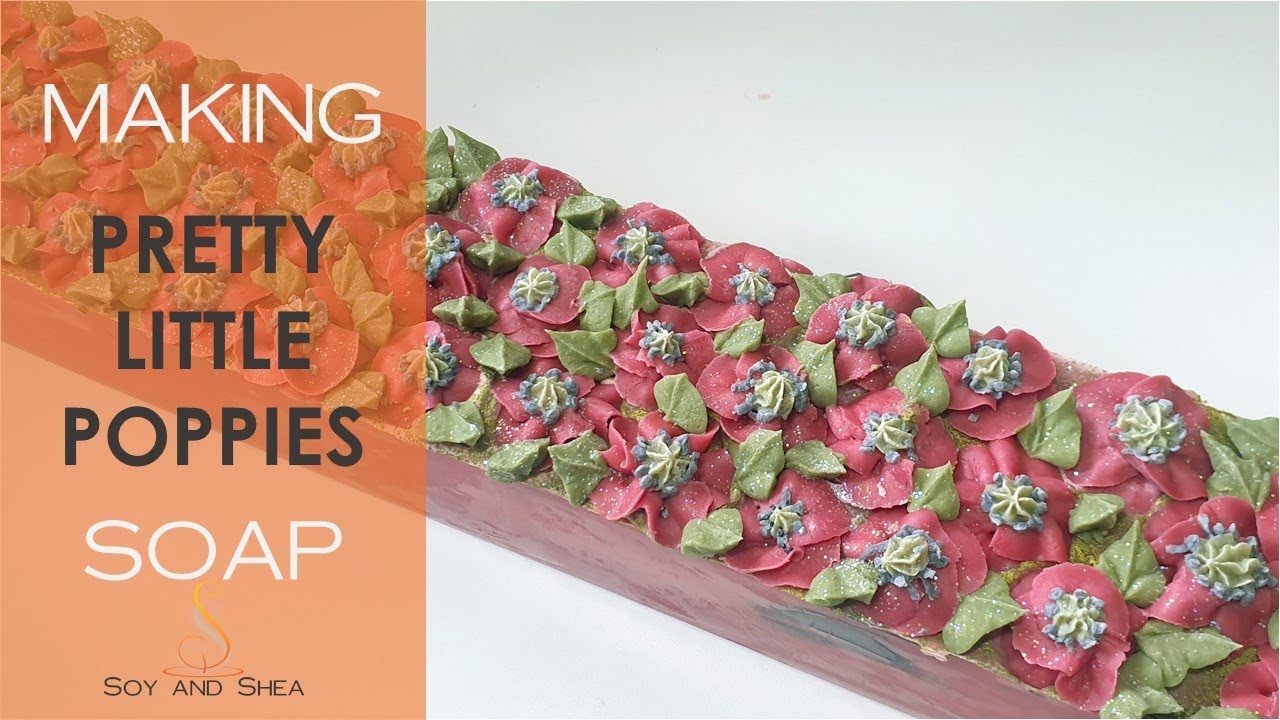 Pretty Little Poppies Cold Process Soap | Soy and Shea