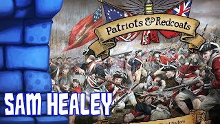 Patriots & Redcoats Review with Sam Healey