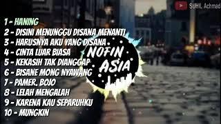 Dj Nofin Asia Terbaru   Haning   Harusnya Aku   Pamer Bojo   Disana Menanti Disini Menunggu