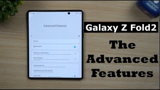 Samsung Galaxy Z Fold2 - The Advanced Features