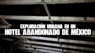 Exploración urbana en un hotel abandonado de México thumbnail