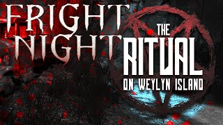 The Ritual on Weylyn Island (Fright Night)