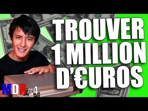 TROUVER 1 MILLION D'EUROS - MDR#4