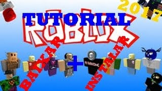 TUTORIAL HOW TO DOWNLOAD AND INSTALL ROBLOX ON PC 2017