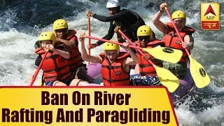 Uttarakhand High Court imposes ban on river rafting and paragliding across the state