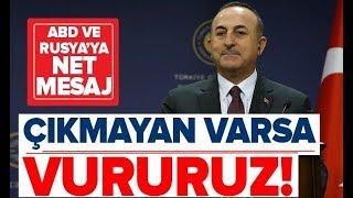 Son Dakika: Bakan Çavuşoğlu: ''Çıkmayan Varsa Vururuz!'' / A Haber