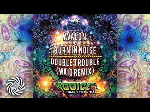 Avalon & Burn In Noise - Double Trouble (Waio Remix)