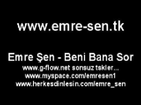 Emre Şen - Beni Bana Sor || www.emre-sen.tk || g-flow.net tskler