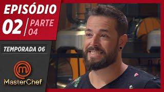 MASTERCHEF BRASIL (31/03/2019) | PARTE 4 | EP 02 | TEMP 06