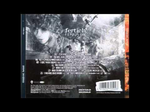 Ferris Mc - Fertich! (2001) - 04 Freaks, Asis und Mongos