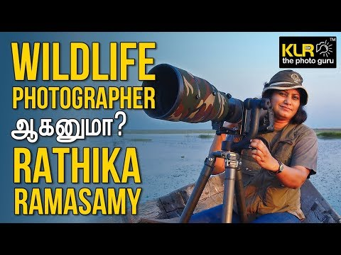 Do you want to become a Wildlife Photographer? - Rathika Ramasamy l Learn Photography in Tamil