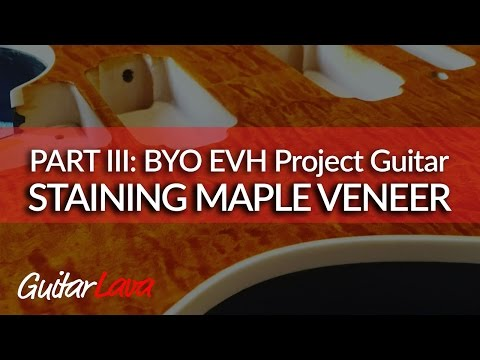 PART III: DIY EVH Style Electric Guitar Kit BYO (Staining the Maple Veneer)
