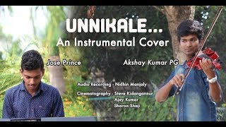 Unnikale Instrumental Cover ft. Akshay Kumar P G and Jose K Prince