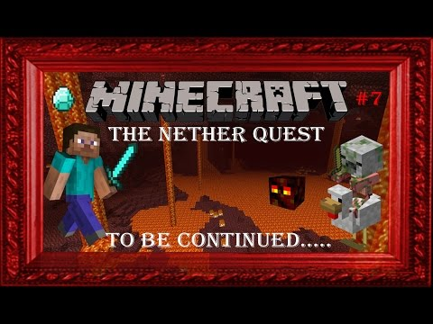 Minecraft Lets Play #7: The Nether Quest
