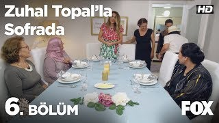 Zuhal Topal39;la Sofrada 6 Bölüm
