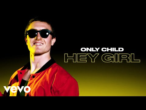 Only Child - Hey Girl